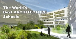 world-best-architecture-schools-universities-architectural-programs